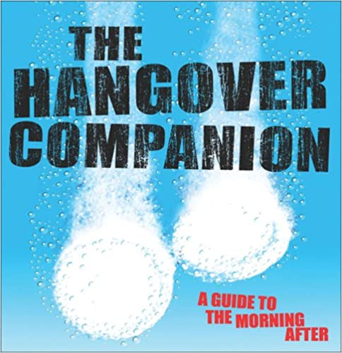 The Hangover Companion: A Guide to the Morning After