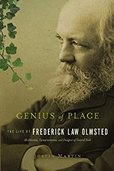 Genius of Place: The Life of Frederick Law Olmsted (A Merloyd Lawrence Book) by [Martin, Justin]