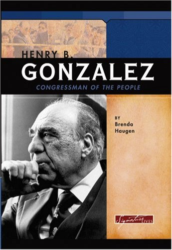 Henry B. Gonzalez: Congressman of the People (Signature Lives) pdf