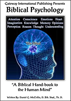 Biblical Psychology: A Biblical Hand-book to the Human Mind by [McCrillis Th. D., Daniel G.]
