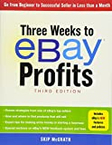 Three Weeks to eBay® Profits, Third Edition: Go From Beginner to Successful Seller in Less than a Month