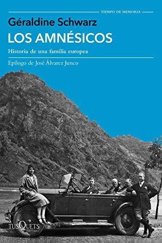 Los amnésicos: Historia de una familia europea (Volumen independiente) por Géraldine Schwarz,Núria Viver Barri