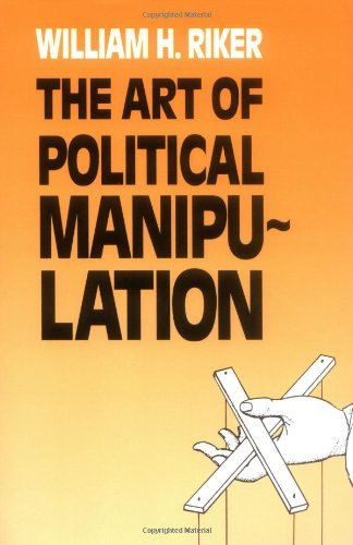 The Art of Political Manipulation by William H. Riker (1986-09-10)