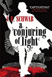 A Conjuring of Light (A Darker Shade of Magic #3)