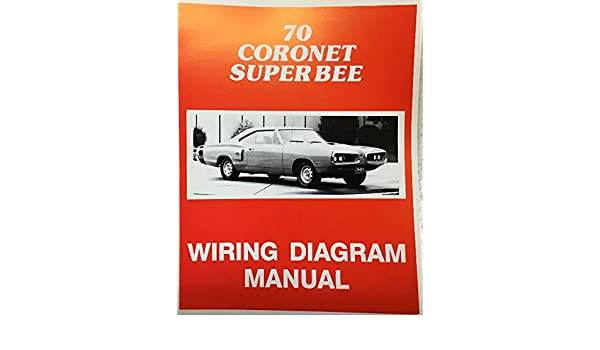 1970 Dodge Coronet Super Bee Wiring Diagram Manual 70