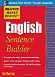 Practice Makes Perfect English Sentence Builder, Edward Swick and Ed Swick, 0071599606