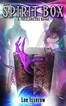 The Spirit Box (The Freelancers Book 1) by [Isserow, Lee]