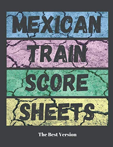 Mexican Train Score Sheets: Mexican Score Sheets: Mexican Train Dominoes Score Sheets  Chicken Foot Dominoes Game Score Sheets Scoring Pad for Mexican ... Score card book (100 Pages 8.5 x 11 )