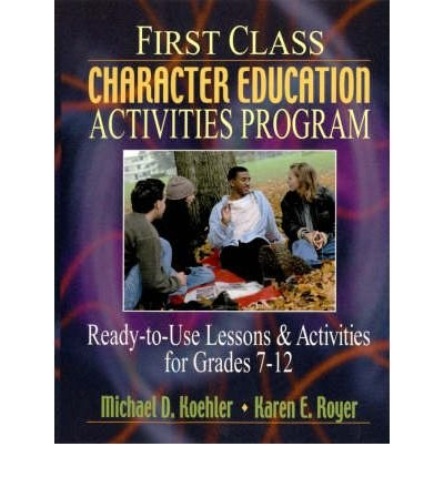 First Class Character Education Activities Program Ready-to-Use Lessons & Activities for Grades 7-12 (Paperback) - Common pdf epub