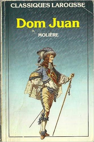 Amazon Fr Dom Juan Ou Le Festin De Pierre Comedie Moliere Notes Par Leon Lejealle Livres
