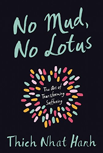 No-Mud-No-Lotus-The-Art-of-Transforming-Suffering