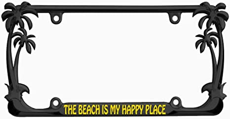 MY HAPPY PLACE IS ON THE BEACH License Plate Frame Tag Holder