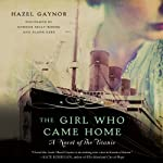 The Girl Who Came Home: A Novel of the Titanic | Hazel Gaynor