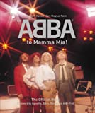 From Abba to Mamma Mia!: The Official Book Hardcover September 1, 2000