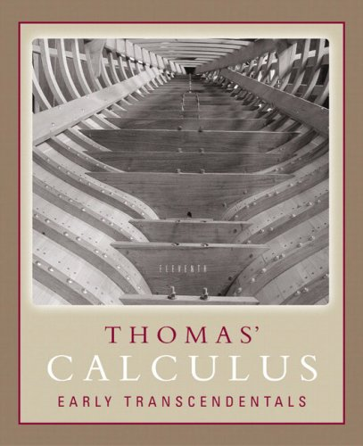 Thomas' Calculus Early Transcendentals (11th Edition)