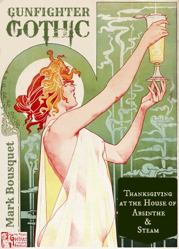 Gunfighter Gothic: Thanksgiving at the House of Absinthe & Steam