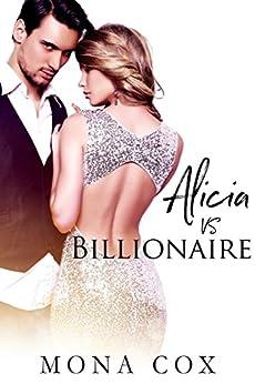 Alicia Vs. Billionaire by [Cox, Mona, Angel, Alexis]