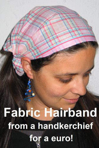Fabric Hairband from a handkerchief for a euro