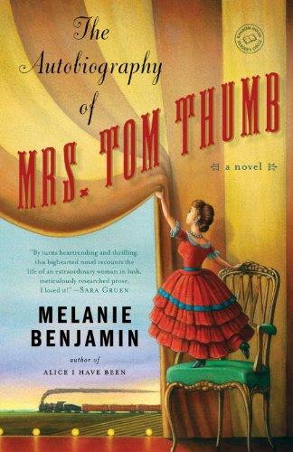 The Autobiography of Mrs. Tom Thumb: A Novel
