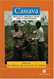 Cassava: Biology, Production and Utilization First edition by Hillocks, Rory J, Thresh, J M, Bellotti, Anthony (2002) Hardcover