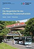 Das Bürgerticket für den öffentlichen Personennahverkehr: Nutzen - Kosten - Klimaschutz (German Edition)