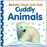 Dk Publishing Baby Touch & Feel: Cuddly Animals Review and Comparison