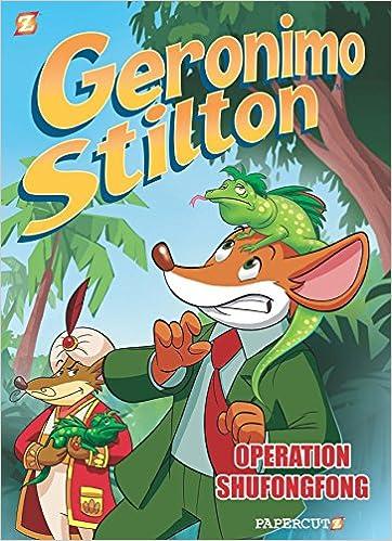 Geronimo Stilton 20 Operation Shufongfong Graphic Novels Vincent Bonjour Pier Di Gia 9781629918716 Amazon Books