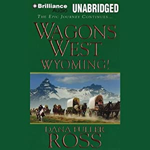 Wagons West Wyoming! Hörbuch