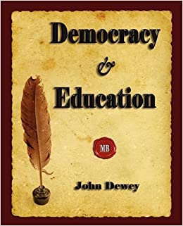 Democracy and Education: Amazon.co.uk: John Dewey: Books