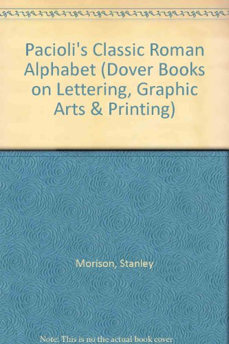 Pacioli's Classic Roman Alphabet (Dover Books on Lettering, Graphic Arts and Printing)
