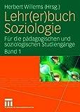 Lehr(er)buch Soziologie : Für Die Pädagogischen und Soziologischen Studiengänge (Band 1), , 3531149776