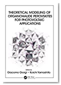 Theoretical Modeling of Organohalide Perovskites for Photovoltaic Applications