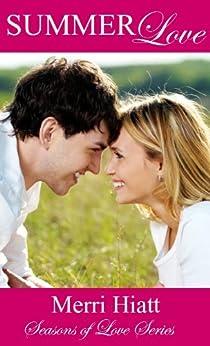 Summer Love (Seasons of Love Series) by [Hiatt, Merri]