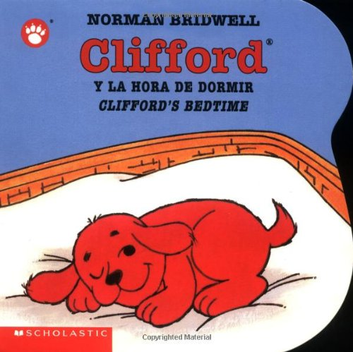 Clifford's Bedtime / Clifford y la hora de dormir (Spanish and English Edition)