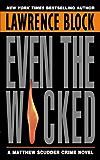 Even the Wicked: A Matthew Scudder Novel (Matthew Scudder Mysteries Book 13)