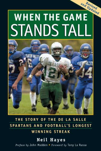When the Game Stands Tall: The Story of the De La Salle Spartans and Football's Longest Winning Streak (Stands Game The Tall)