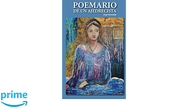 Poemario de un ajedrecista (Spanish Edition): Jorge Reynaldo: 9781522876335: Amazon.com: Books