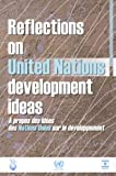 Reflections on United Nations development Ideas 9789211011128