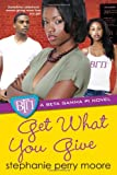 Get What You Give (Beta Gamma Pi)