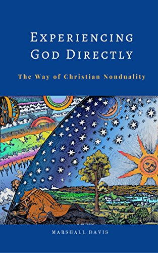 Experiencing God Directly: The Way of Christian Nonduality