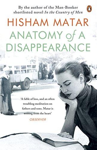 Anatomy Of A Disappearance Kindle Edition By Hisham Matar