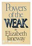 Powers of the Weak, Elizabeth Janeway, 0394406966