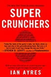 crunching numbers - Super Crunchers: Why Thinking-By-Numbers is the New Way To Be Smart