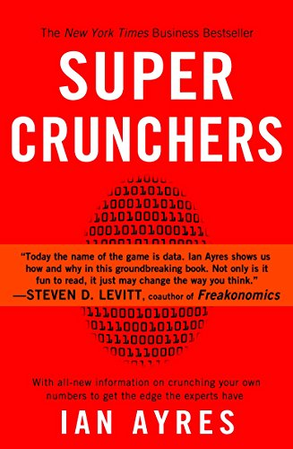 eBook Super Crunchers: Why Thinking-By-Numbers is the New Way To Be Smart by Ian Ayres.pdf