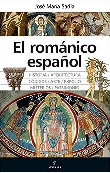 El románico Español: Grandeza, misterios, códigos y expolios