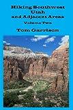 2: Hiking Southwest Utah and Adjacent Areas, Volume Two (Volume 2)