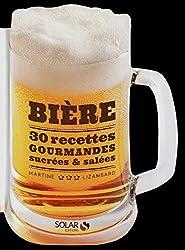 Bière : 30 recettes sucrées & salées