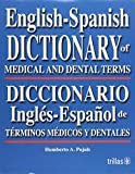 img - for English-spanish Dictionary of Medical And Dental Terms/Diccionario Ingles-espanol De Terminos Medicos Y Dentales (Spanish Edition) book / textbook / text book