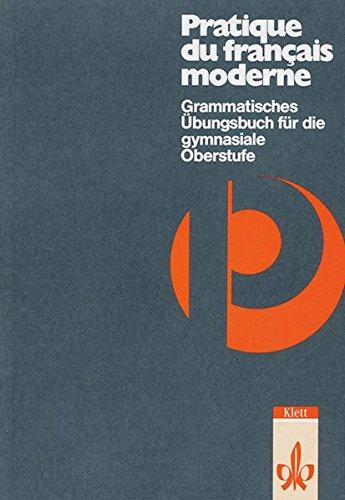 pratique-du-franais-moderne-grammatisches-bungsbuch-fr-die-gymnasiale-oberstufe