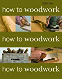 How to Woodwork, Phil Davy, 0600615596